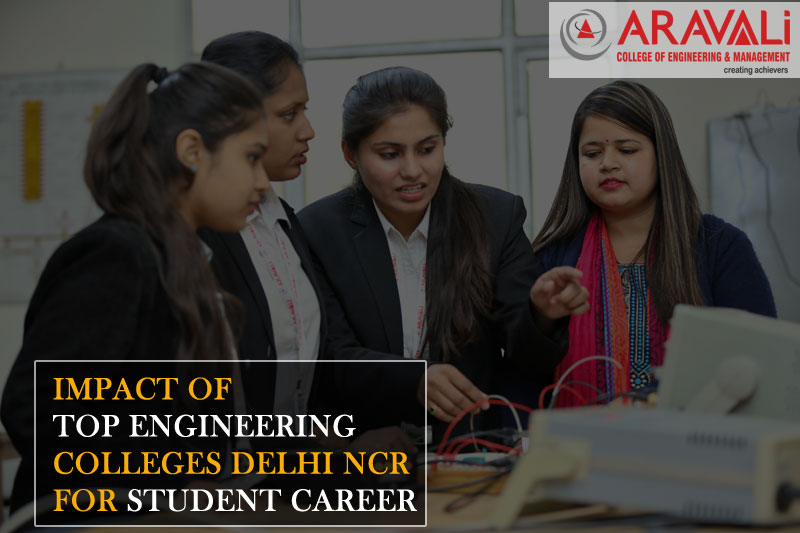 Impact Of Top Engineering Colleges Delhi NCR For Student Career