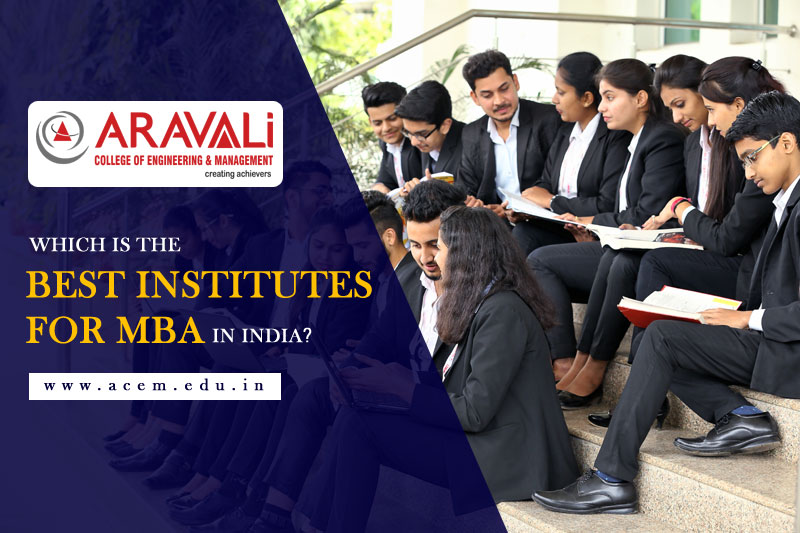 Which Is The Best Institutes For MBA In India?