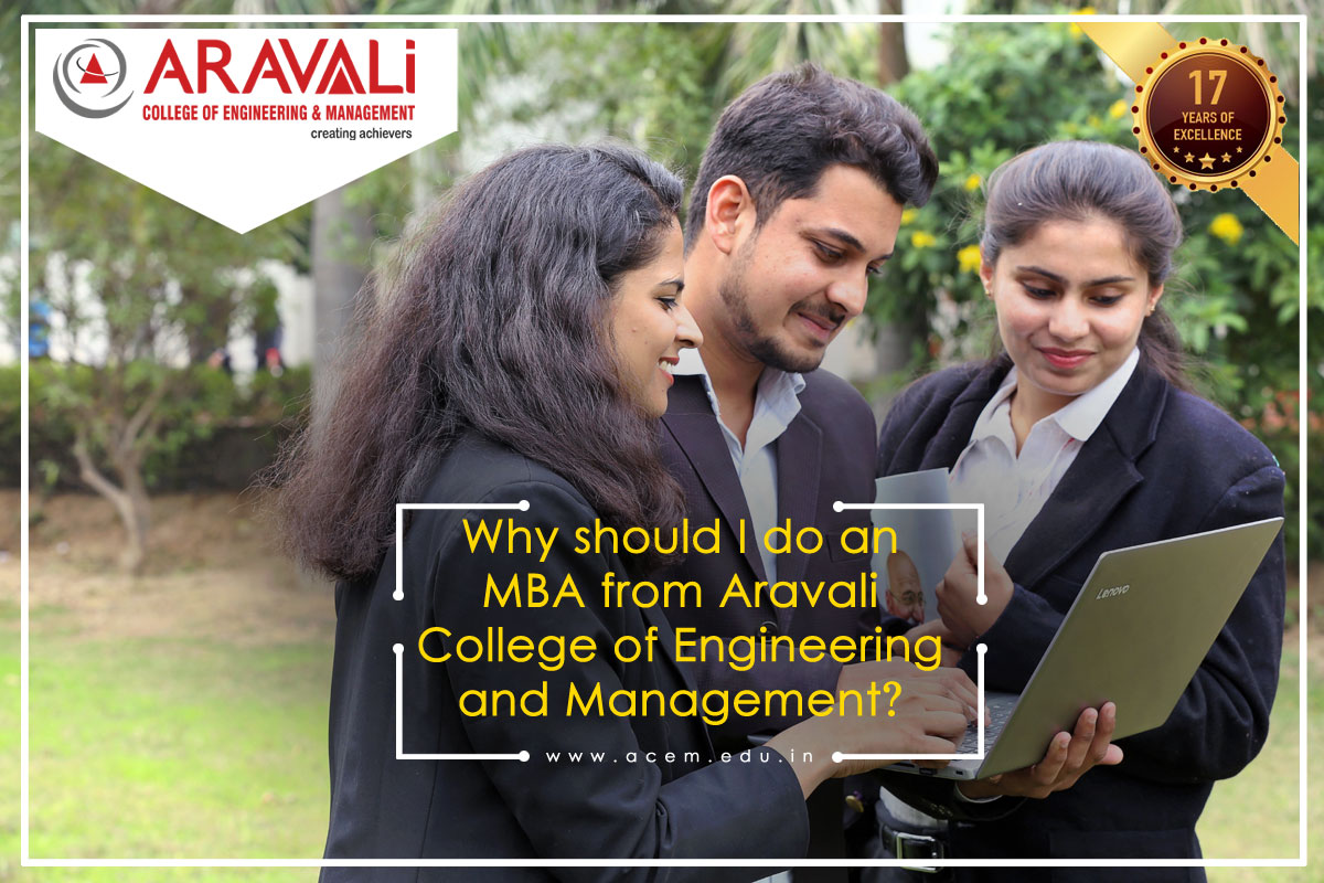 Why should I do an MBA from Aravali College of Engineering and Management?
