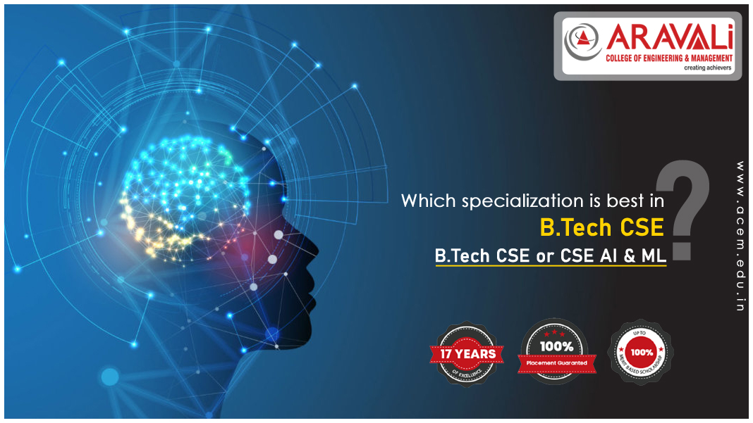 Which specialization is best in B.Tech CSE or AI & ML
